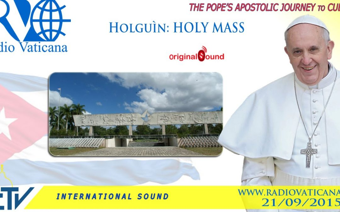 Watch live: Pope Francis celebrates Mass in Holguin's Revolution Square